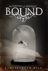 Bound by J. Elizabeth Hill