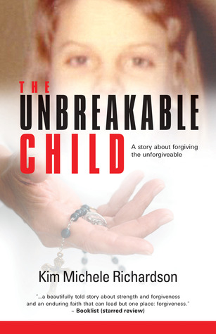 The Unbreakable Child by Kim Michele Richardson