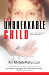 The Unbreakable Child: A Memoir About Forgiving the Unforgivable