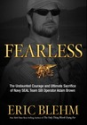 Fearless: The Heroic Story of One Navy SEAL's Sacrifice in the Hunt for Osama Bin Laden and the Unwavering Devotion of the Woman Who Loved Him