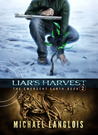 Liar's Harvest (Emergent Earth, #2)