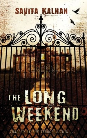 The Long Weekend by Savita Kalhan