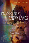 Memoirs Aren't Fairytales (Young Adult Edition, #1)