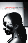 Remember Why You Fear Me by Robert Shearman