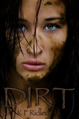 Dirt by K F Ridley