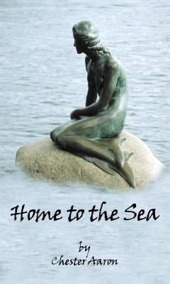 Home to the Sea by Chester Aaron