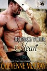 Roping your Heart (Riding Tall, #2)