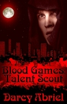 Blood Games: Talent Scout