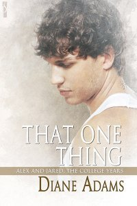 That One Thing (Alex and Jared - The College Years, #1)