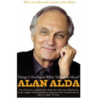 Things I Overheard While Talking to Myself by Alan Alda