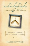 Whirlybirds and Ordinary Times: Reflections on Faith and the Changing of Seasons