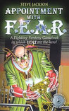Appointment with F.E.A.R. (Fighting Fantasy, #17)