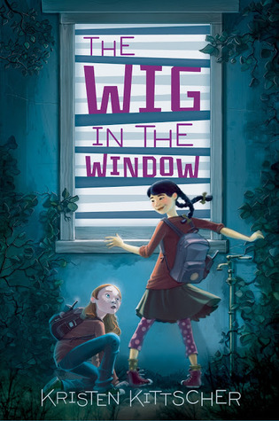 The wig in the window by kristen kittscher reviews for Window quotes goodreads