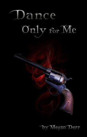 Dance Only for Me by Megan Derr
