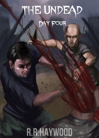 The Undead Day Four The Undead 4