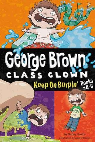 Keep On Burpin' (George Brown, Class Clown, #4-6)