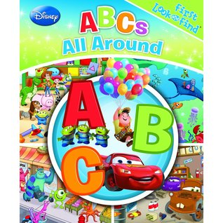 First Look and Find: Disney Pixar ABCs all around Editors of Publications International LTD and Editors of Publications International Ltd.