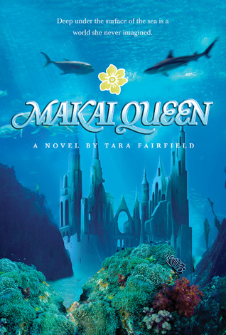 Makai Queen by Tara Fairfield