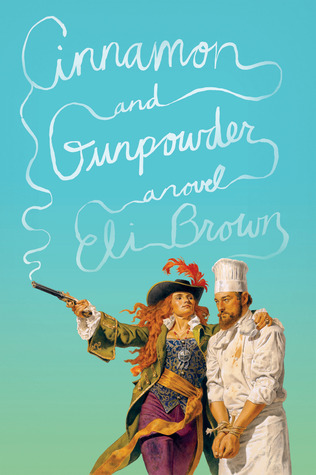 Cinnamon and Gunpowder: A Novel