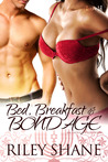 Bed, Breakfast, and Bondage by Riley Shane