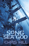 Song of the Sea God by Chris   Hill