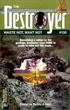 Waste Not, Want Not  (The Destroyer, #130)