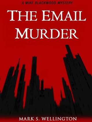 The Email Murder (Mike Blackwood Mysteries)