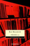 Fahrenheit 451 by Ray Bradbury