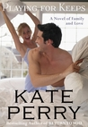 Playing for Keeps (Pillow Talk, #2)