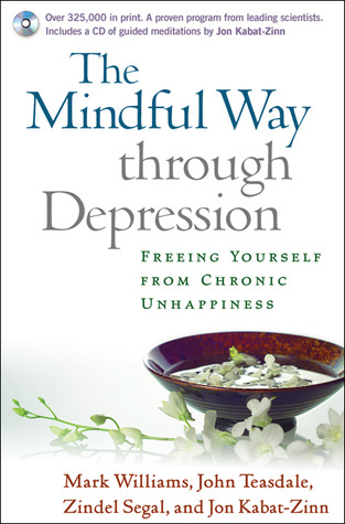 The Mindful Way through Depression by Mark         Williams