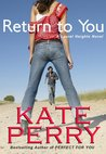 Return To You by Kate Perry