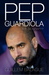 Pep Guardiola by Guillem Balague