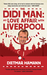 The Didi Man: My Love Affair with Liverpool