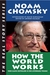 How the World Works by Noam Chomsky