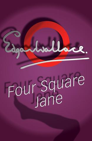Four Square Jane by Edgar Wallace