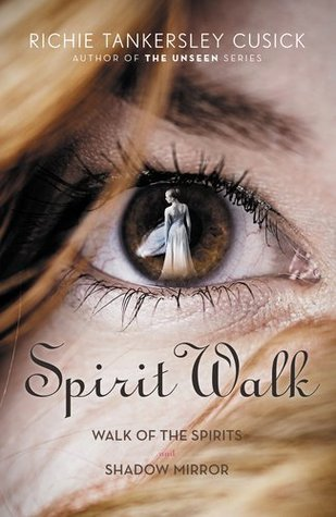Spirit Walk (Walk Omnibus containing Walk of the Spirits and Shadow Mirror)