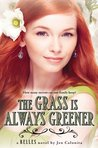 Cover of The Grass Is Always Greener (Belles, #3)