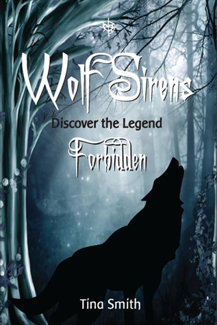 Forbidden: Discover the Legend (Wolf Sirens, #1)