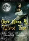 Once Upon A Twisted Time by Miranda Stork
