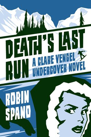 Death's Last Run: A Clare Vengel Undercover Novel