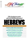A Navpress Bible Study on the Book of Hebrews (Lifechange Series)