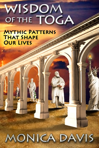 Wisdom of the Toga: Mythic Patterns That Shape Our Lives