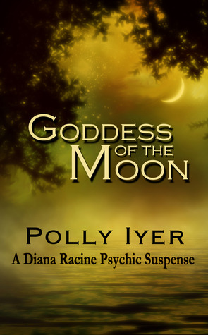 Goddess of the Moon (A Diana Racine Psychic Suspense)