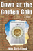 Down at the Golden Coin (Kindle Edition)