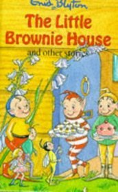 The Little Brownie House And Other Stories (Enid Blyton's Popular Rewards Series V)