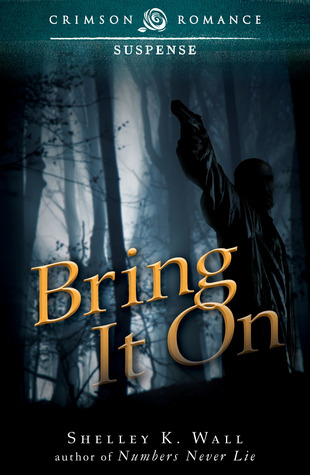 Bring It On by Shelley K. Wall