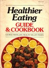 Healthier Eating Guide & Cookbook