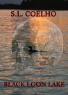 Black Loon Lake by S.L. Coelho