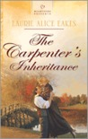 The Carpenter's Inheritance by Laurie Alice Eakes
