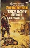 They Don't Shoot Cowards